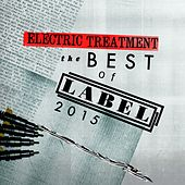Electric Treatment: The Best of Label 2015 - EP de Various Artists