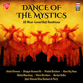 Dance of the Mystics - 32 Most Loved Sufi Renditions by Various Artists