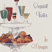 Exquisit Tastes by Lee Morgan