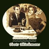 Common Time von Toots Thielemans