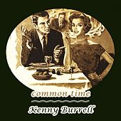 Common Time von Kenny Burrell