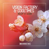 Keep It Goin by Vision Factory