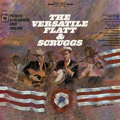 The Versatile Flatt & Scruggs: Pickin', Strummin' and Singin' by Flatt and Scruggs