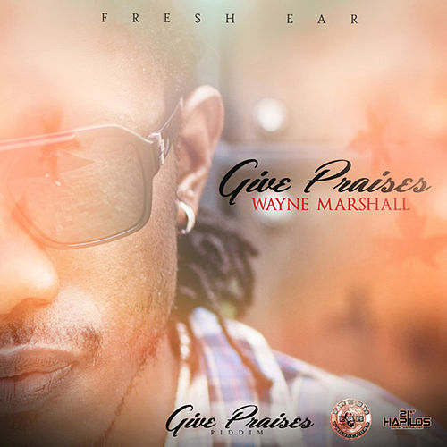 Give Praises - Single by Wayne Marshall