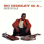 Bo Diddley Is A ... Lover by Bo Diddley