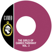 The Girls Of Cameo Parkway Vol. 3 by Various Artists