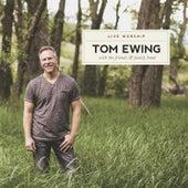 Tom Ewing (Live Worship) by Tom Ewing