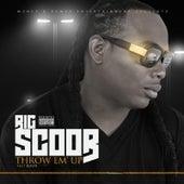 Throw 'Em Up: The Singles von Big Scoob
