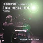 Blues-Impressionistic, Vol. 3 by Robert Bruce