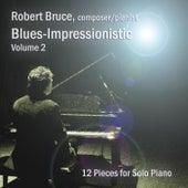 Blues-Impressionistic, Vol. 2 by Robert Bruce