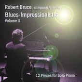 Blues-Impressionistic, Vol. 4 by Robert Bruce