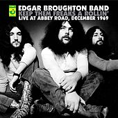 Keep Them Freaks A Rollin' - Live At Abbey Road de Edgar Broughton Band