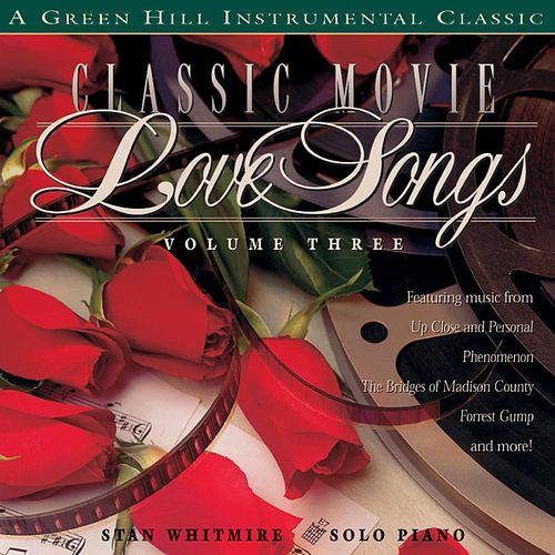 Classic Movie Love Songs Volume 3 by Stan Whitmire