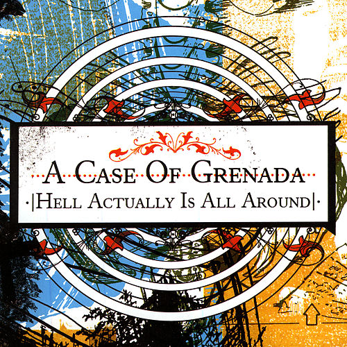 Hell Actually Is All Around by A Case Of Grenada