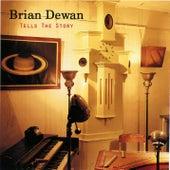 Tells The Story by Brian Dewan