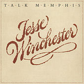 Talk Memphis by Jesse Winchester