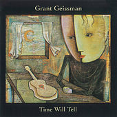 Time Will Tell by Grant Geissman
