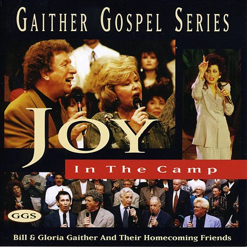 Joy In The Camp by Bill & Gloria Gaither