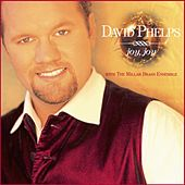 Joy, Joy by David Phelps