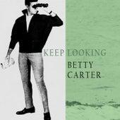 Keep Looking von Betty Carter