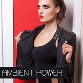 Ambient Power by Various Artists