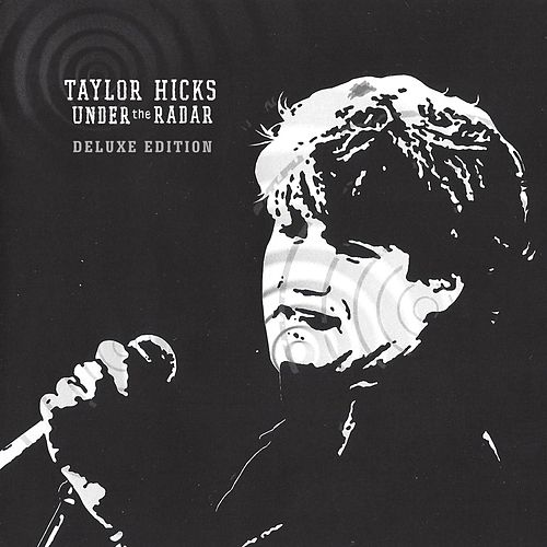 Under the Radar (Deluxe Edition) by Taylor Hicks