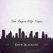 The Bayou City Tapes by Drew Blackard