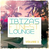 Ibiza's Finest - Lounge, Vol. 3 (Amazing Selection Of Bartender Music) by Various Artists
