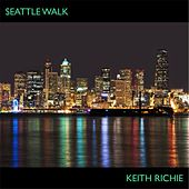 Seattle Walk - Single by Keith Richie