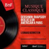Gershwin: Rhapsody in Blue & Un américain à Paris (Mono Version) von Leonard Bernstein