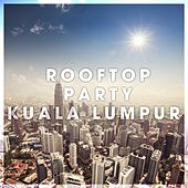 Rooftop Party Kuala Lumpur by Various Artists