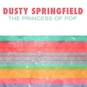 The Princess Of Pop de Dusty Springfield