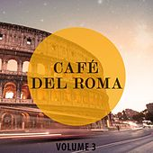 Cafe Del Roma, Vol. 3 (Selection Of Finest Modern Electronic Beats) de Various Artists