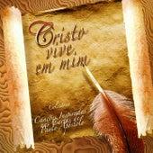 Cristo Vive em Mim (Canções Inspiradas nas Cartas de Paulo Apóstolo) von Various Artists