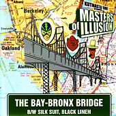 The Bay-Bronx Bridge von Masters Of Illusion