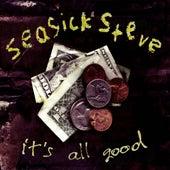 It's All Good by Seasick Steve