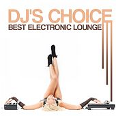 DJ's Choice: Best Electronic Lounge by Various Artists