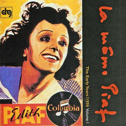 The Early Years: 1936, Vol. 1 by Edith Piaf