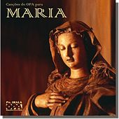 Canções do OPA para MARIA de Grupo OPA