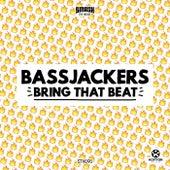 Bring That Beat von Bassjackers