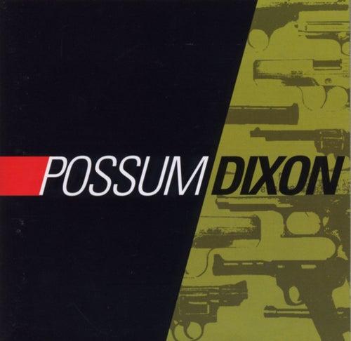 Possum Dixon by Possum Dixon
