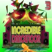 Incredible Dancefloor 3 de Various Artists