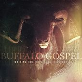 Waiting for the Lights to Go Out by Buffalo Gospel