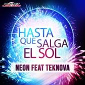 Hasta Que Salga el Sol (feat. Teknova) by Neon