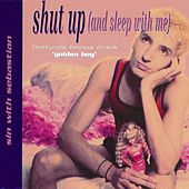Shut Up (And Sleep With Me) Single by Sin With Sebastian
