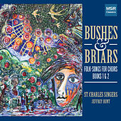 Bushes & Briars: Folk-Songs for Choirs, Books I and II [Oxford] von St. Charles Singers