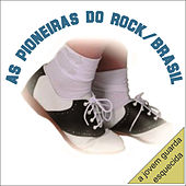 As Pioneiras do Rock Brasil de Various Artists