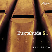 Dietrich Buxtehude  Works for Organ by Kei Koito