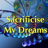Sacrifice My Dreams von Various Artists