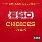 Choices (Yup) Remixes (Deluxe) von E-40